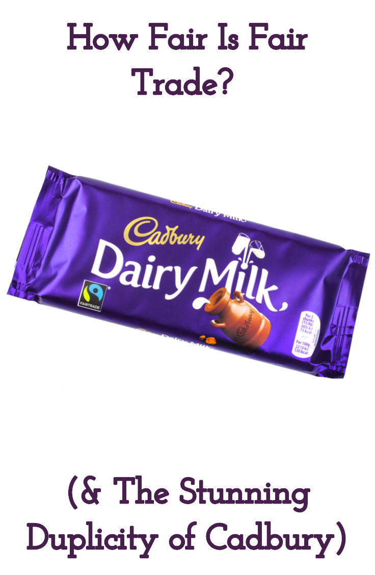 Cadbury is not fairtrade