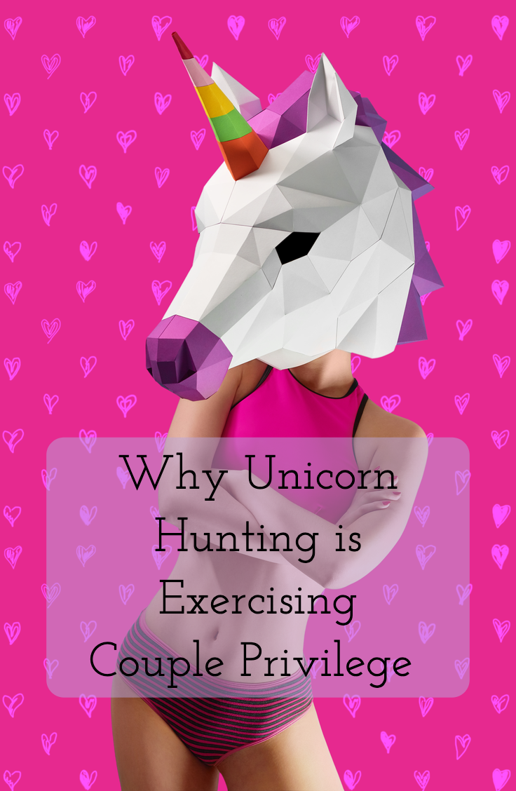 Unicorn Hunting is Exercising Couple Privilege